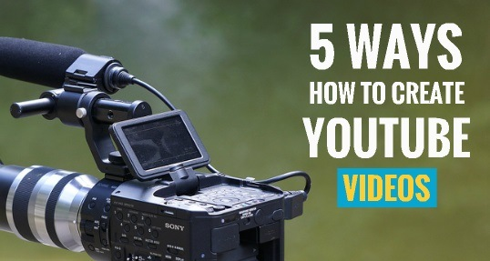 5-ways-how-to-create-youtube-videos