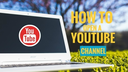 how-to-open-a-youtube-channel