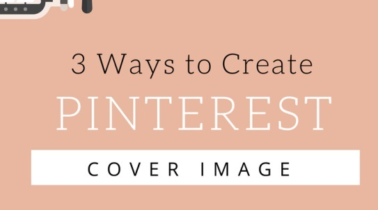 3-ways-to-create-pinterest-cover-image