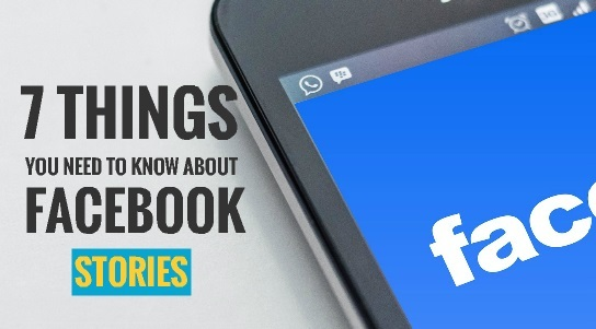 Things You Should Know About Facebook Stories