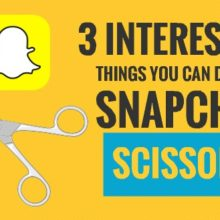 3 Interesting Things You Can Do With Snapchat Scissors