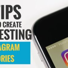 5 Tips How to Create Interesting Instagram Stories