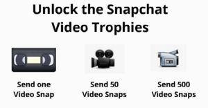 Unlock the Snapchat Video Trophies